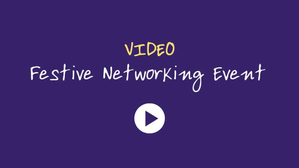 Click to watch our Festive Networking Event Video